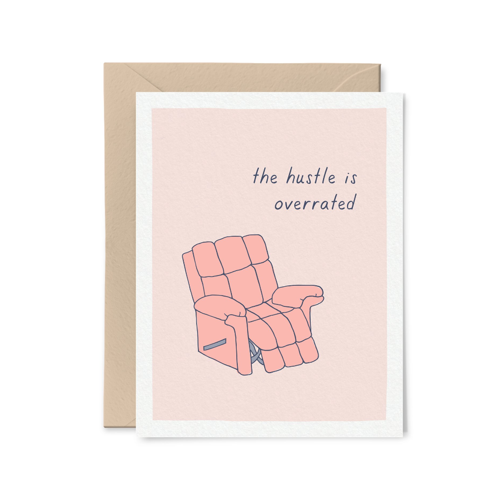 The Hustle Is Overrated Card Little Goat Paper Co. Cards - Encouragement