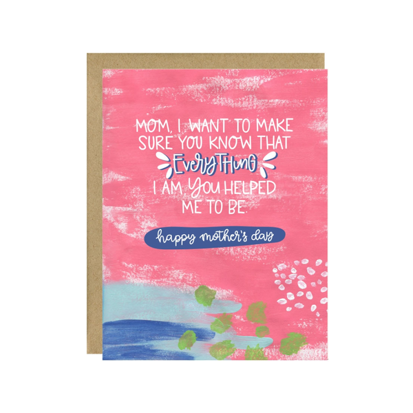 Everything I Am Mother's Day Card Little Lovelies Studio Cards - Mother's Day