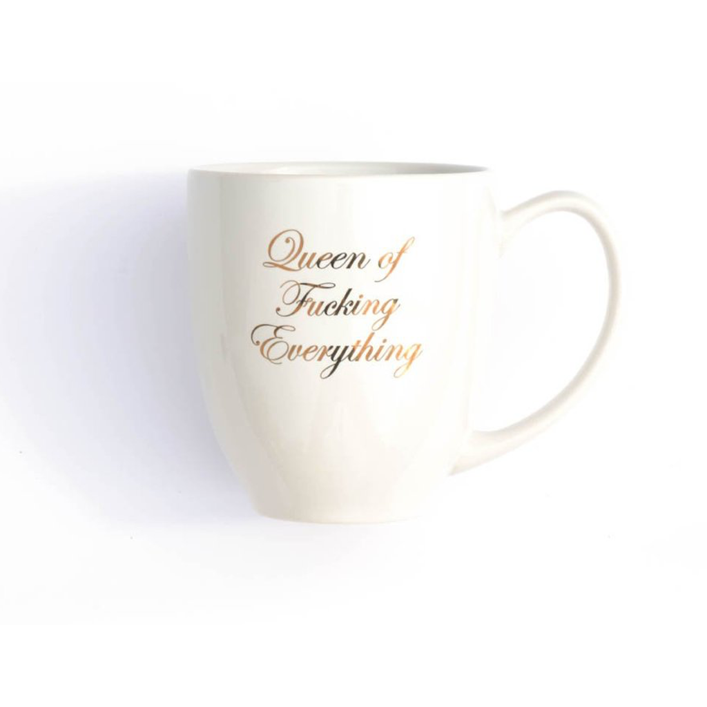Meriwether Mugs Queen of Fucking Everything Ceramic Mug