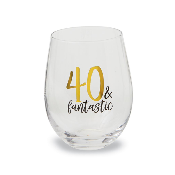 40 and Fantastic Birthday Stemless Glass Mud Pie Beer, Cocktail & Wine Glasses