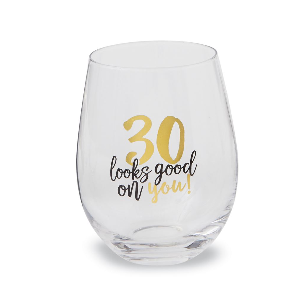 30 Looks Good On You Birthday Stemless Glass Mud Pie Drinkware > Wine Glasses
