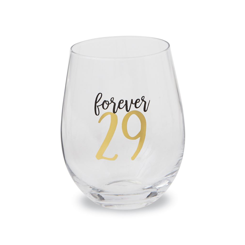 Forever 29 Birthday Stemless Glass Mud Pie Drinkware > Wine Glasses