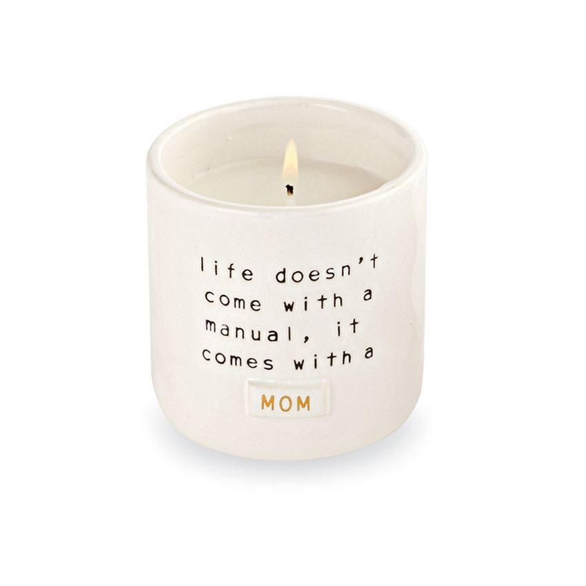 CANDLE MOM LIFE DOESN'T COME WITH A MANUAL Mud Pie Home - Candle