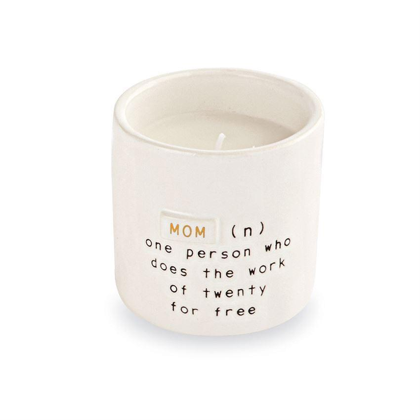 CANDLE MOM NOUN ONE PERSON WHO DOES THE WORK OF TWENTY Mud Pie Home - Candle