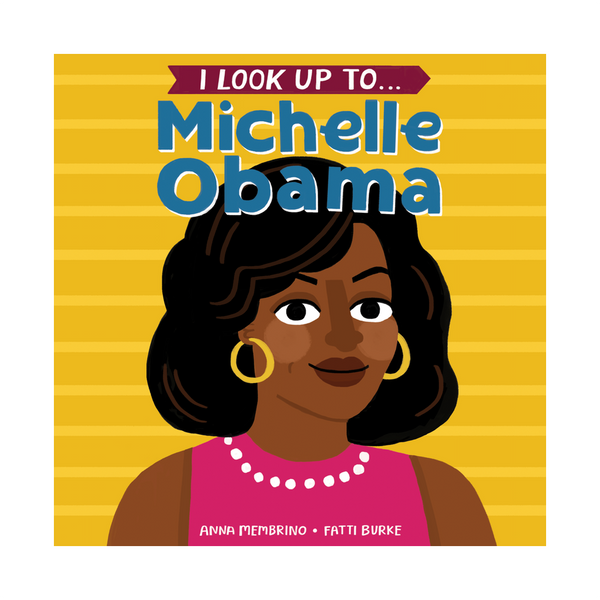 I Look Up To... Michelle Obama Board Book Penguin Random House Board Books