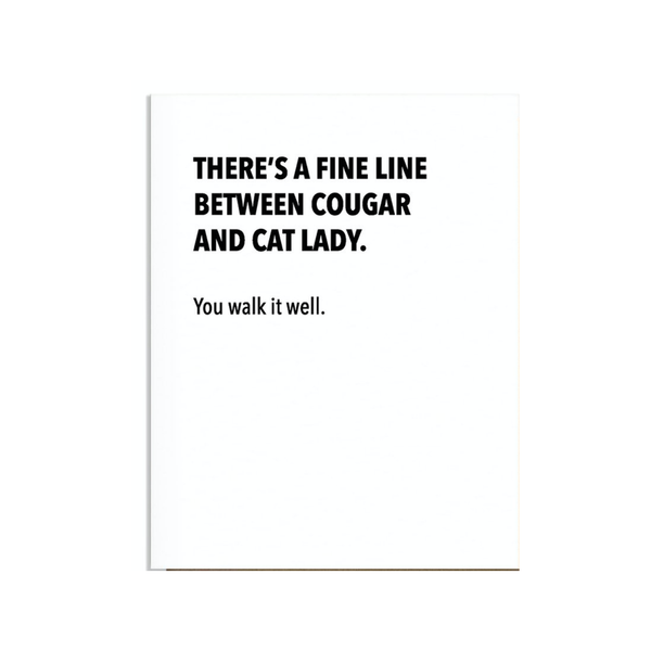Between a Cougar and a Cat Lady Card Pretty Alright Goods Card - Blank