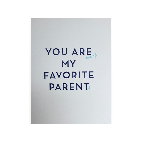 You Are My Favorite Parent Card Steel Petal Press Greeting Cards