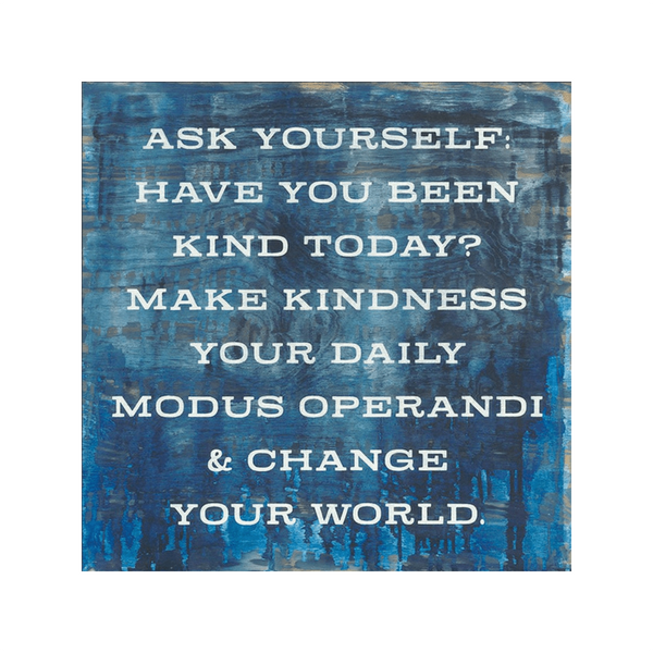 Ask Yourself Have You Been Kind Today Small Art Print 12 x 12 SUGARBOO DESIGNS Plaqes, Signs & Frames