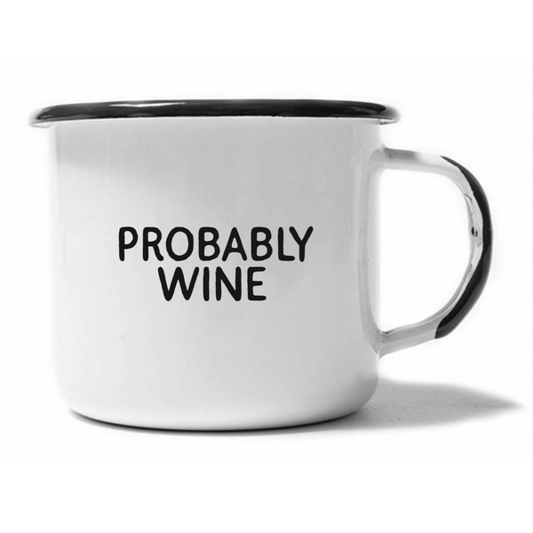 PROBABLY WINE Enamel Campfire Mug Swag Brewery Mugs & Glasses