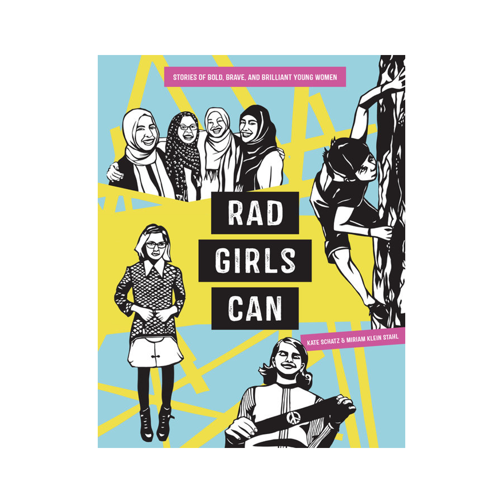 Rad Girls Can Book Ten Speed Press Children's Books