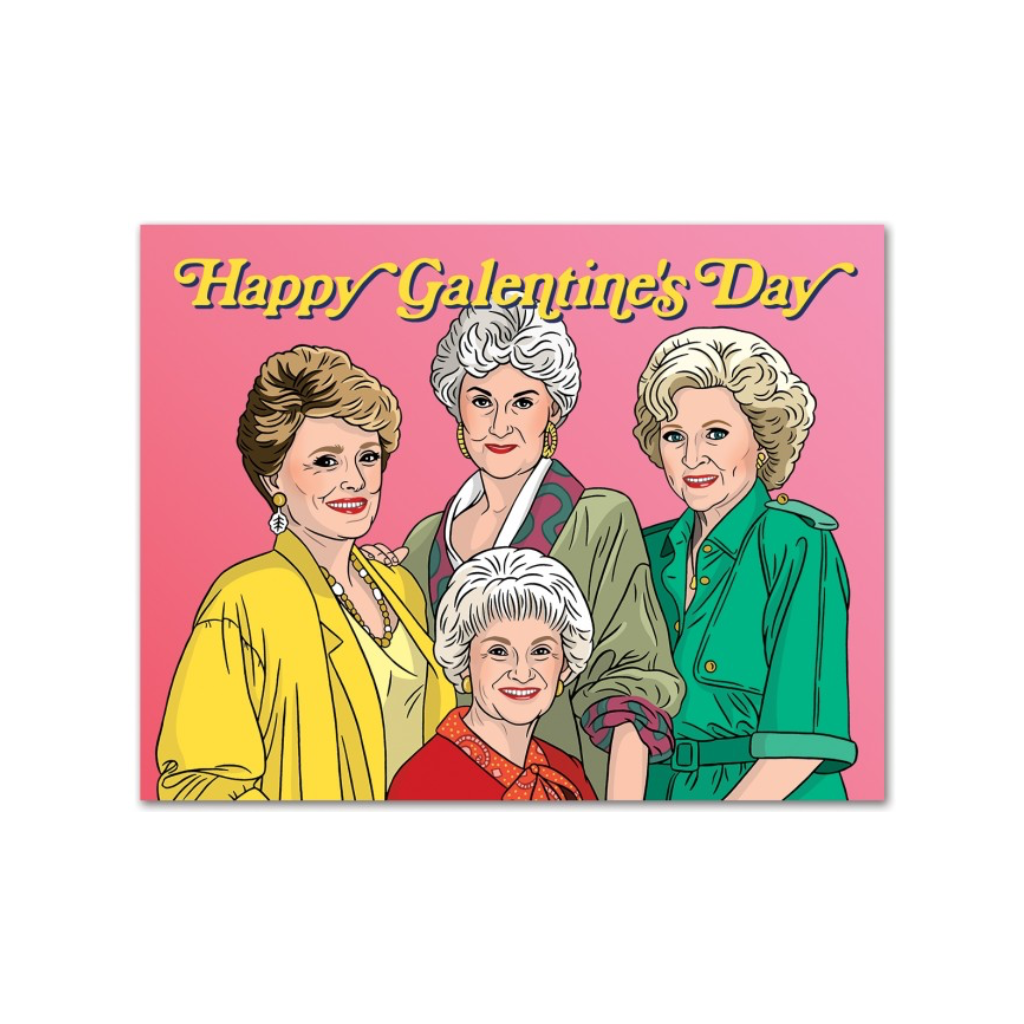 Happy Galentine's Day Golden Girls Card The Found Cards - Friendship