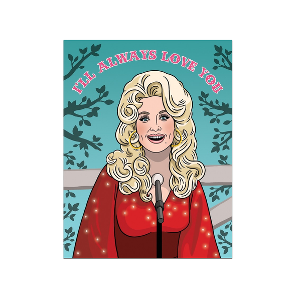 Dolly Parton I'lll Always Love You Card The Found Greeting Cards