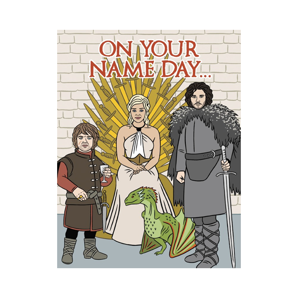 On Your Name Day Game of Thrones Birthday Card The Found Greeting Cards