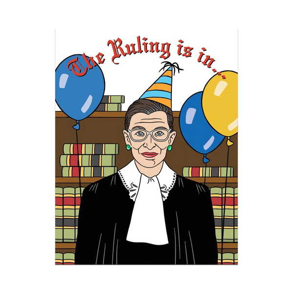 The Ruling Is In Ruth Bader Ginsburg Birthday Card The Found Greeting Cards