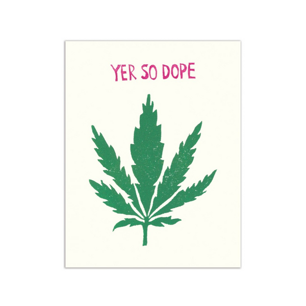 Yer So Dope Blank Any Occasion Card The Found Greeting Cards