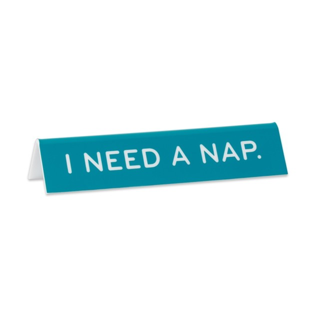 I Need A Nap Desk Sign The Found Plaques & Signs