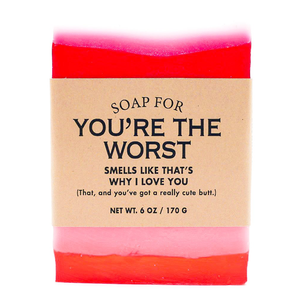 You're The Worst Soap Whiskey River Soap Bar Soap