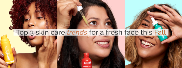 Top 3 Skin Care Trends for a Fresh Face this Fall