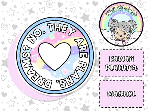 Kawaii Planner- Dreams? No. They are plans. Planner Cart Magnet
