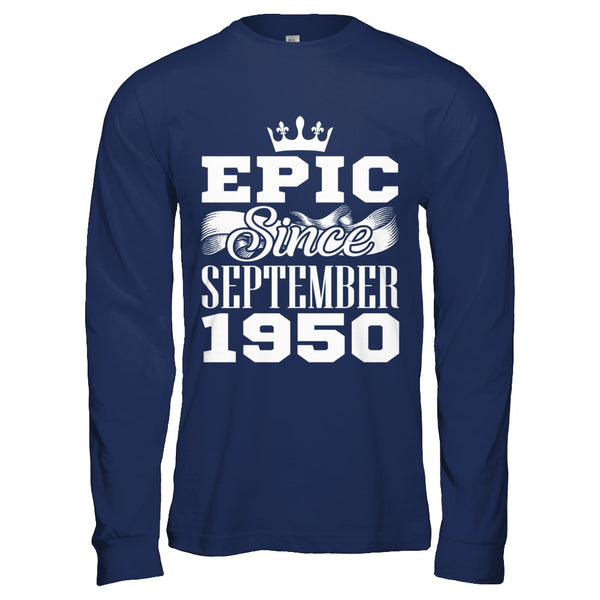 Epic Since September 1950 Birthday T Shirts Men
