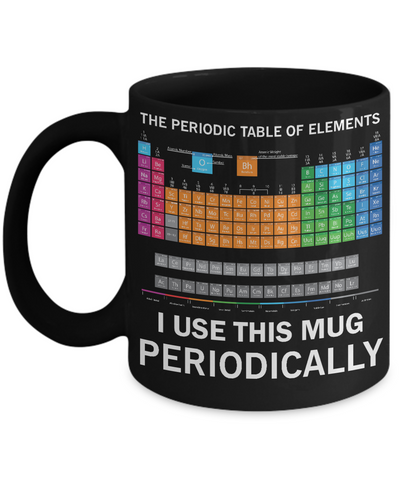 Science mugs great family store the periodic table of elements i use this mug funny chemistry science mug urtaz Image collections
