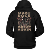 MAKE ROCK GREAT AGAIN TRS HOODIE