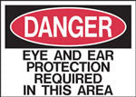 Danger Eye and Ear Protection Required In This Area Sign
