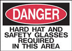 Danger Hard Hat and Safety Glasses Required In This Area Sign