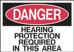 Danger Hearing Protection Required In This Area Sign
