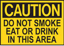 Caution Do Not Smoke Eat or Drink Sign