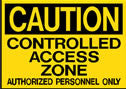 Caution Controlled Access Zone Authorized Personnel Only Sign