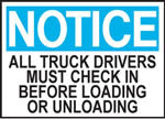 Notice All Truck Drivers Must Check In Before Loading or Unloading Sign