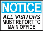 Notice All Visitors Must Report To Main Office Sign