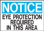 Notice Eye Protection Required In This Area Sign