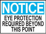 Notice Eye Proection Required Beyond This Point Sign