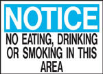 Notice No Eating, Drinking Or Smoking In This Area Sign