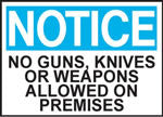 Notice No Guns, Knives Or Weapon Allowed On Premisis