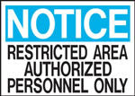 Notice Resticted Area Authorized Personnel Only Sign