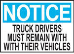 Notice Truck Drivers Must Remain With Their Vehicles Sign
