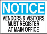 Notice Vendors & Visitors Must Register At Main Office Sign