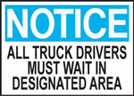 Notice All Truck Drivers Must Wait in Designated Area Sign