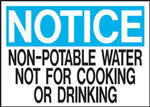 Notice Non-Potable Water Not For Cooking Or Drinking Sign