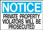 Notice Private Property Violators Will Be Prosecuted