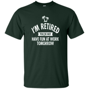 I m retired   Funny Retirement Quote