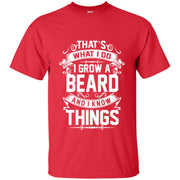 That s What I Do I Grow A Beard And I Know Things