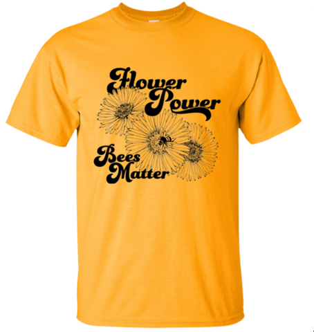 Flower Power...Bees Matter T Shirt