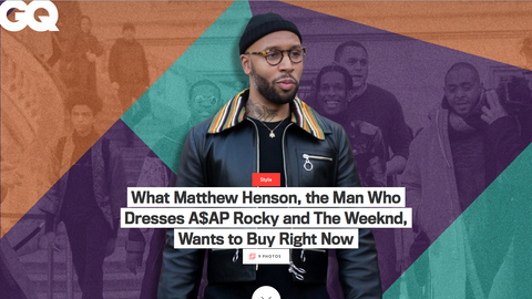 What Matthew Henson, the Man Who Dresses A$AP Rocky and The Weeknd, Wants to Buy Right Now