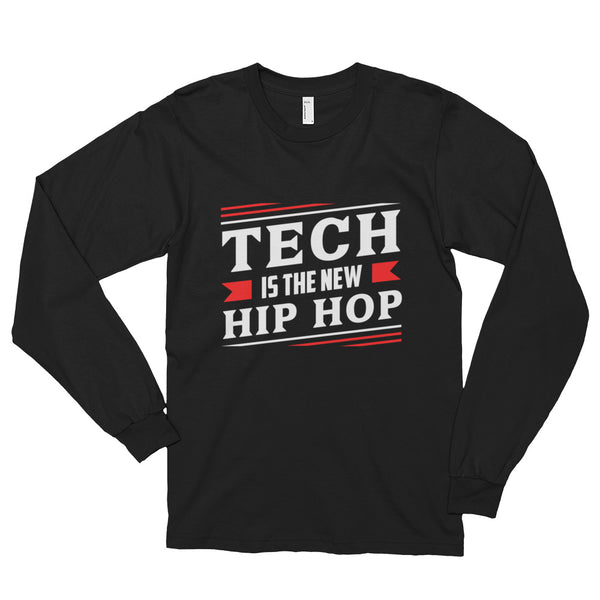 Tech Is The New Hip Hop Long sleeve