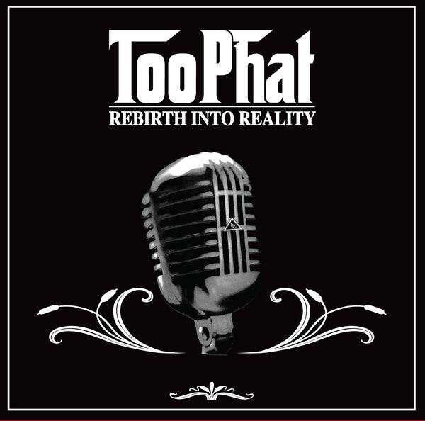Too Phat - Rebirth Into Reality (Double Disc) - 4th Album
