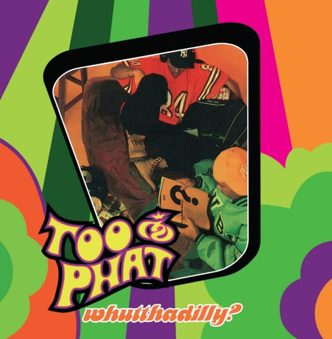 Too Phat - Whutthadilly? - 1st Album